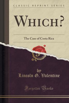 Which?: The Case of Costa Rica  by  Lincoln G Valentine