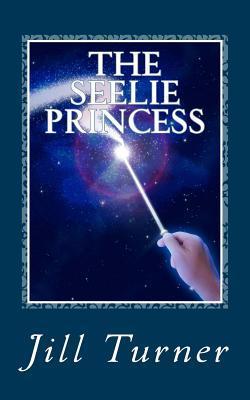 The Seelie Princess  by  Jill Turner