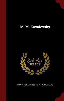 M. M. Kovalevsky Leo 1893- [From Old Catalog] Pasvolsky
