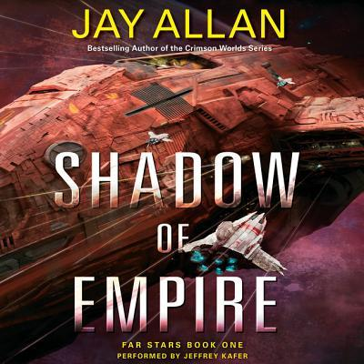Shadow of Empire (Far Stars, Book One)  by  Jay  Allan