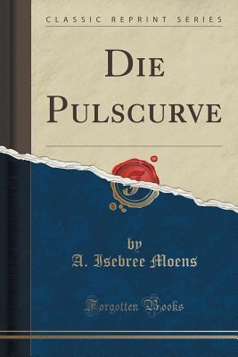 Die Pulscurve  by  A Isebree Moens