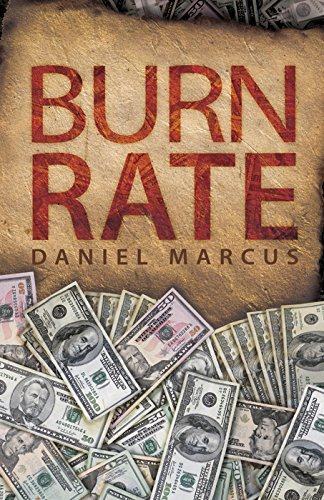 Burn Rate  by  Daniel Marcus
