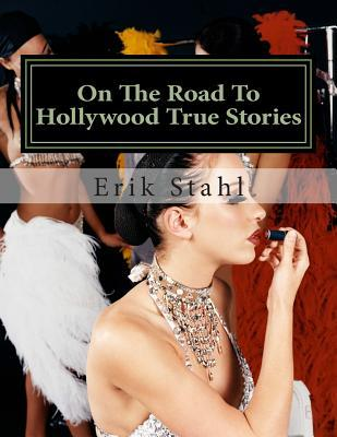 On the Road to Hollywood True Stories: The Other Side of the Lake the Purple Girl Erik De La Torre Stahl