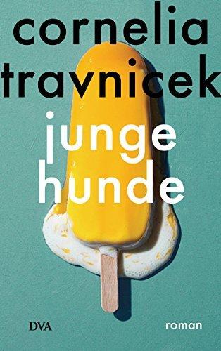 Junge Hunde: Roman Cornelia Travnicek