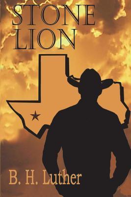 Stone Lion: Modern Western Suspense B H Luther