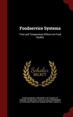 Foodservice Systems: Time and Temperature Effects on Food Quality Barbara Klein