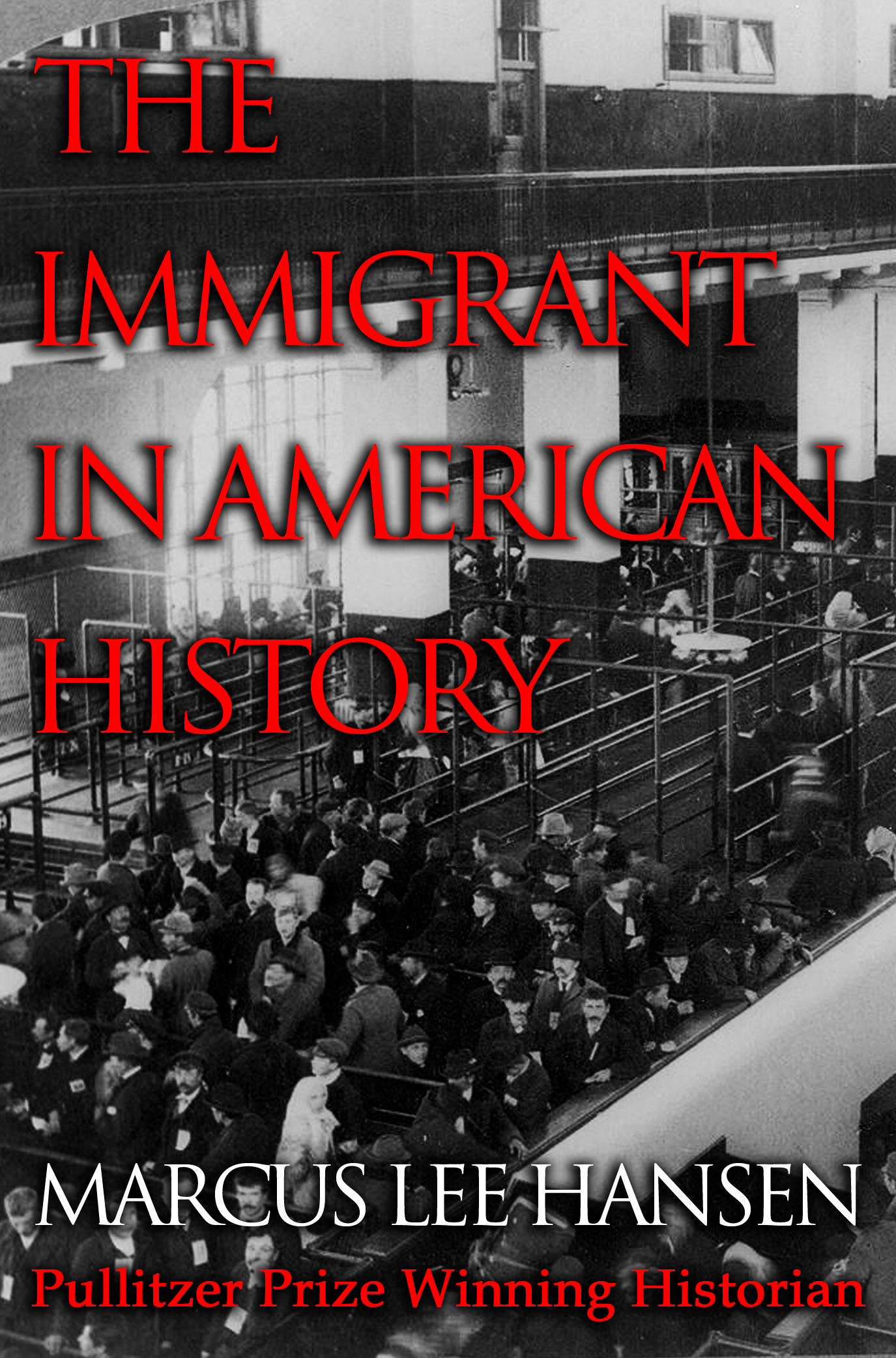 The Immigrant in American History Marcus Lee Hansen