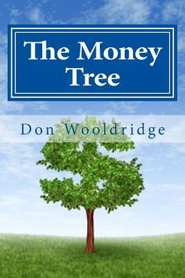 The Money Tree: When You Fail to Plan, You Plan to Fail  by  Don Wooldridge