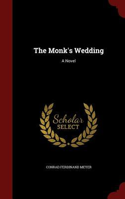 The Monks Wedding  by  Conrad Ferdinand Meyer