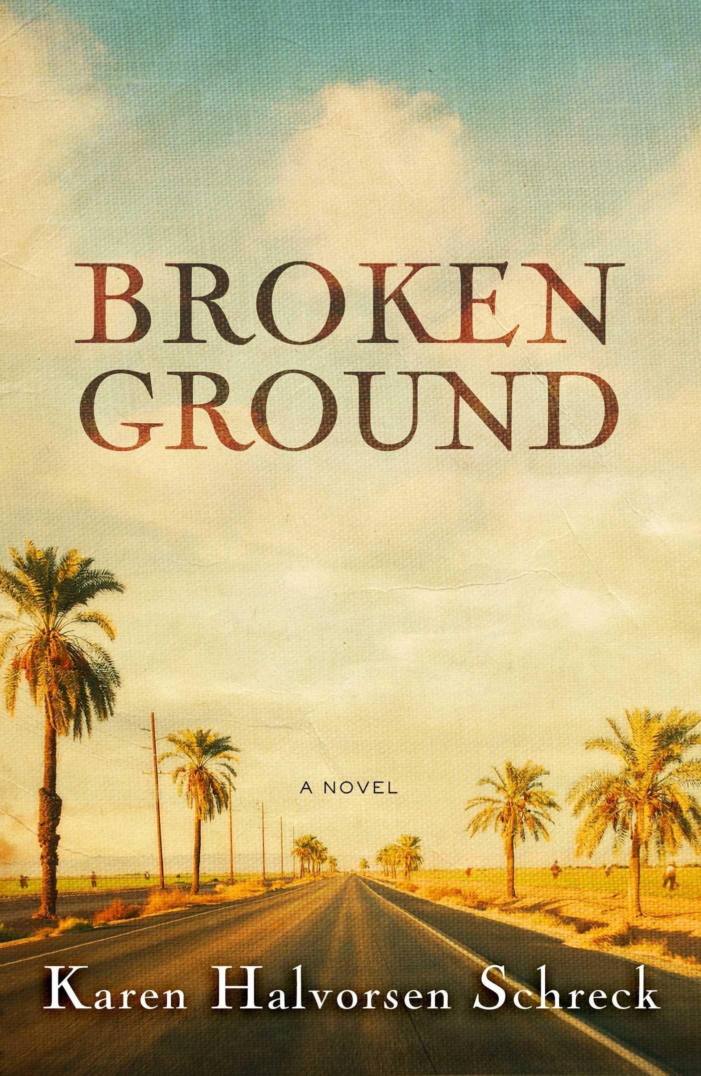 Broken Ground Karen Halvorsen Schreck