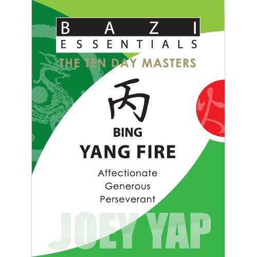 Bazi Essentials-Meet your Day Master and get to know yourself! : Bing Joey Yap