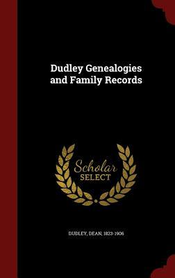 Dudley Genealogies and Family Records Dean Dudley