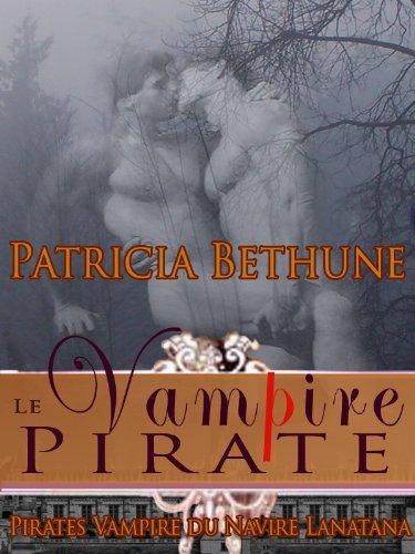 Le Vampire Pirates (Pirates Vampire du Navire Lantana t. 1) Patricia Bethune
