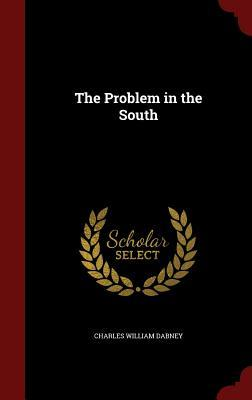 The Problem in the South Charles William Dabney