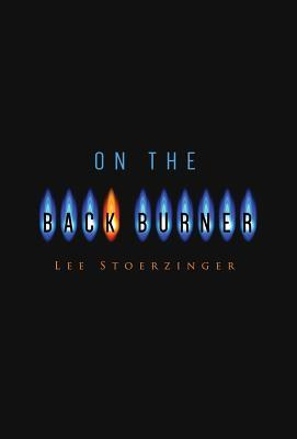 On the Back Burner: The Conversations We Should Be Having  by  Lee Stoerzinger