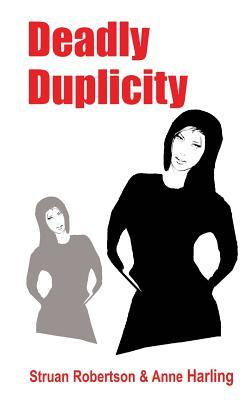 Deadly Duplicity  by  Anne Harling