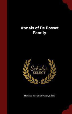 Annals of de Rosset Family Kate De Rosset Meares