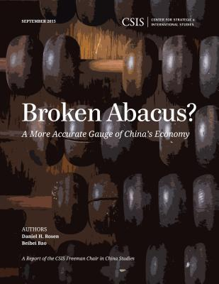 Broken Abacus?: A More Accurate Gauge of Chinas Economy Daniel Rosen