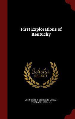 First Explorations of Kentucky J Stoddard 1833-1913 Johnston