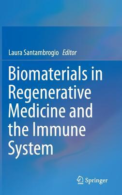Biomaterials in Regenerative Medicine and the Immune System Laura Santambrogio