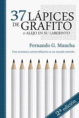 37 Lapices de Grafito:  by  Fernando G Mancha