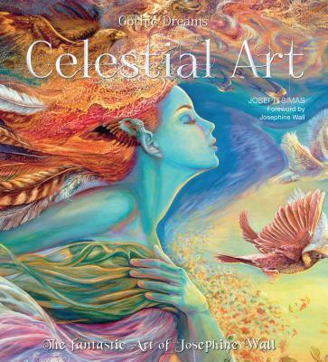 Celestial Art: The Fantastic Art of Josephine Wall Joseph Simas