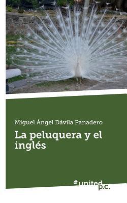 La Peluquera y El Ingles  by  Miguel Angel Davila Panadero