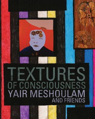 Textures of Consciousness  by  Mark Fielding