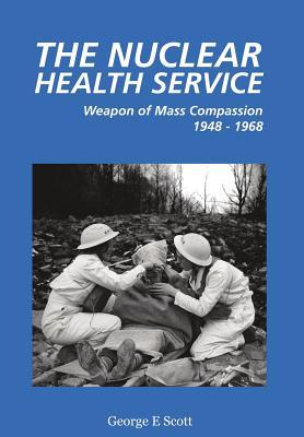 The Nuclear Health Service  by  George E Scott