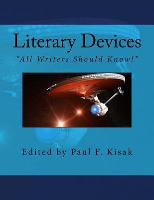 Literary Devices: All Writers Should Know!  by  Edited by Paul F Kisak