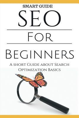 Seo: Seo 101 - Seo Tools for Beginners - Search Engine Optimization Basic Techniques - How to Rank Your Website Aidin Safavi