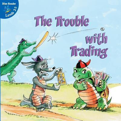 The Trouble with Trading  by  Kyla Steinkraus