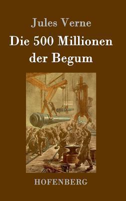 Die 500 Millionen Der Begum  by  Jules Verne