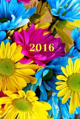 2016: Calendar/Planner/Appointment Book: 1 Week on 2 Pages, Format 6 X 9 (15.24 X 22.86 CM), Cover Flowers  by  Edition Ananda