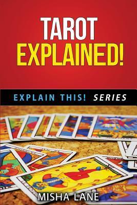 Tarot Explained!  by  Misha Lane