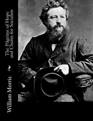 The Pilgrims of Hope and Chants for Socialists William Morris