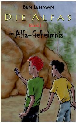 Das Alfa-Geheimnis Ben Lehman