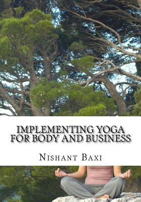 Implementing Yoga for Body and Business MR Nishant K Baxi