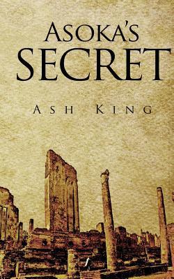 Asokas Secret Ash King
