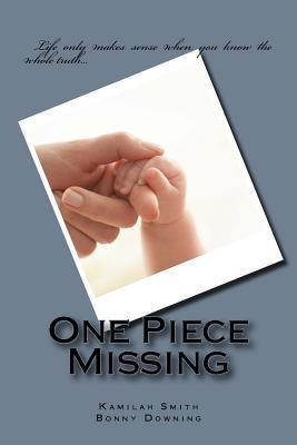 One Piece Missing Kamilah Smith