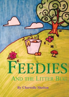 Feedies and the Litter Bug Cherrelle Shelton