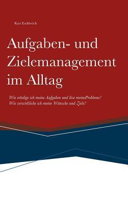 Aufgaben- Und Zielemanagement  by  Kurt Eschlwoch