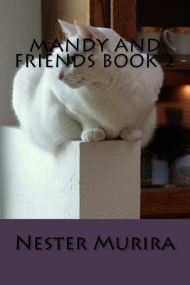 Mandy and Friends Book 2 Nester Kadzviti Murira