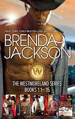 Westmorelands 11-15: Spencers Forbidden Passion / Taming Clint Westmoreland / Coles Red-Hot Pursuit / Quades Babies / Tall, Dark...Westmoreland! Brenda Jackson