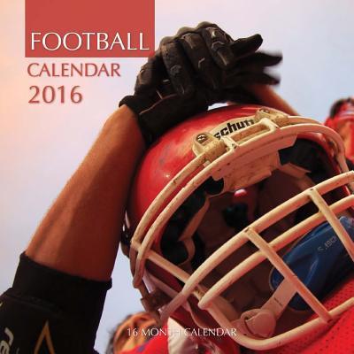 Football Calendar 2016: 16 Month Calendar  by  Jack Smith