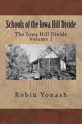Schools of the Iowa Hill Divide Robin Yonash