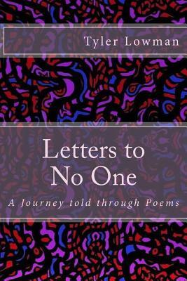 Letters to No One  by  Tyler D Lowman