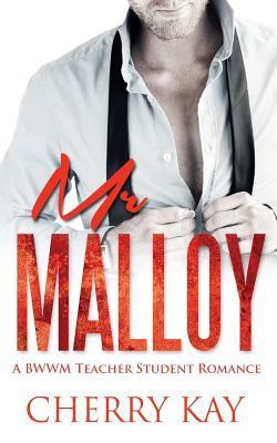 MR Malloy Cherry Kay