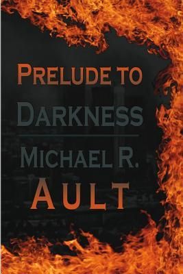 Prelude to Darkness: World in Darkness Book 1 Michael Ross Ault