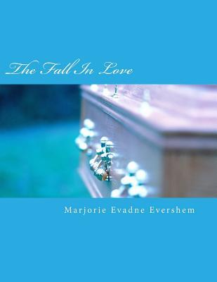 The Fall in Love Marjorie Evershem